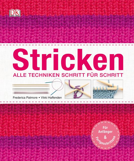Stricken: Alle Techniken Schritt für Schritt, für Anfänger & Fortgeschrittene - Frederica Patmore