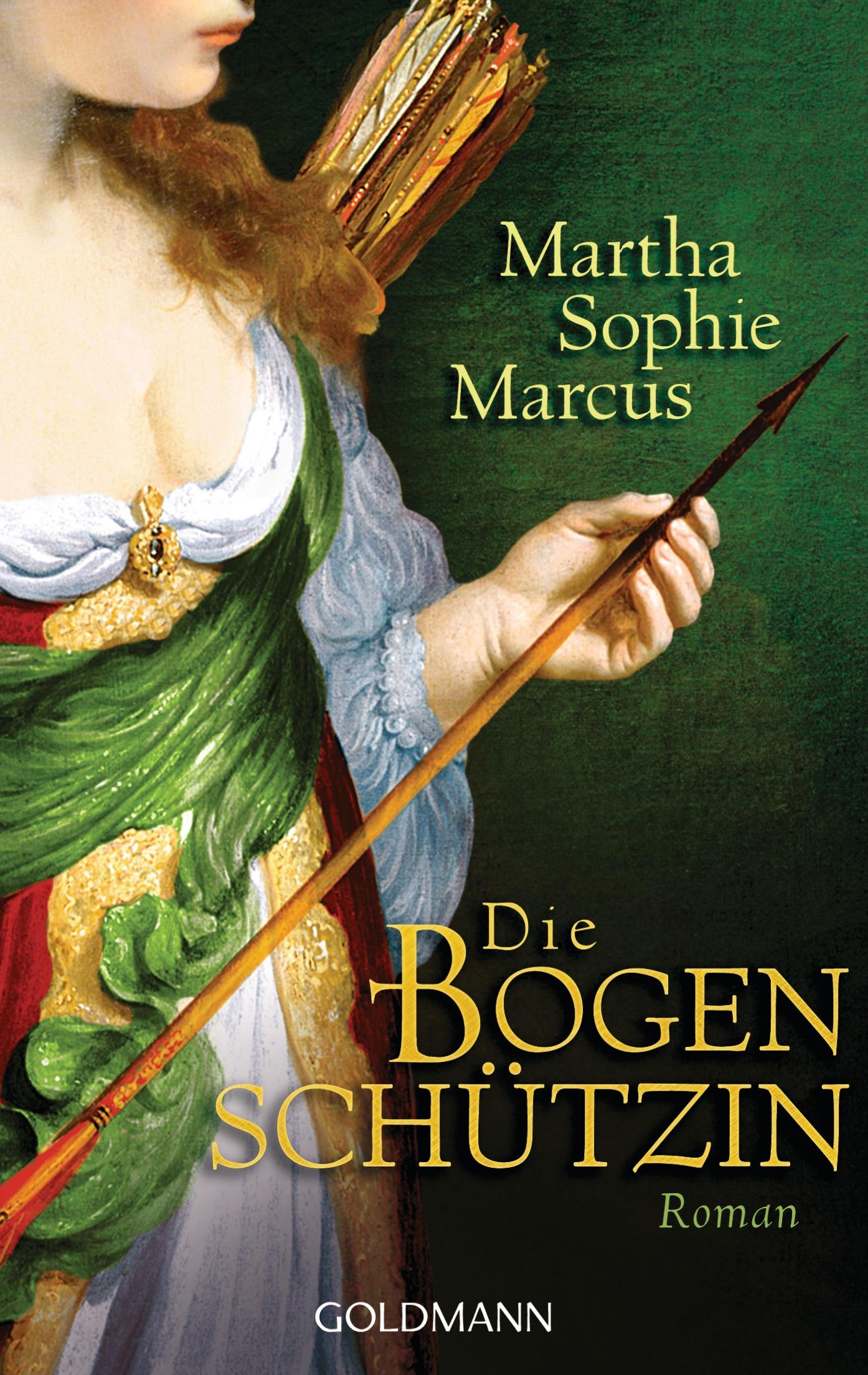 Die Bogenschützin - Martha Sophie Marcus