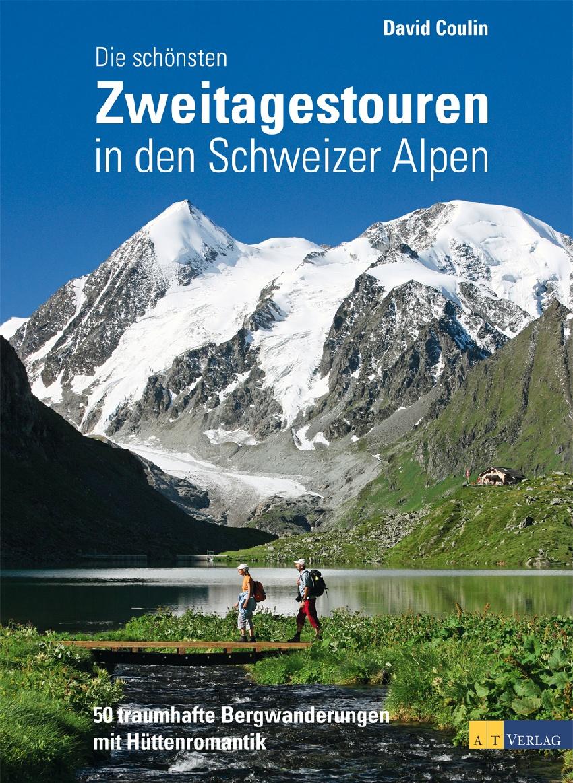 Die schönsten Zweitagestouren in den Schweizer ...