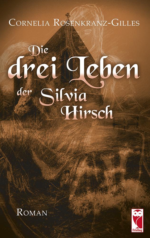 Die drei Leben der Silvia Hirsch - Cornelia Ros...