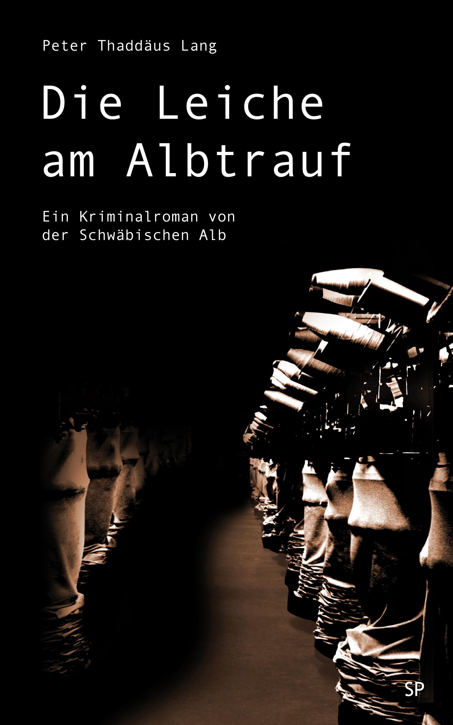 Die Leiche am Albtrauf - Peter Thaddäus Lang