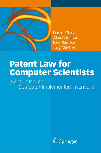 Patent Law for Computer Scientists: Steps to Protect Computer-Implemented Inventions - Daniel Closa et al. [Hardcover]