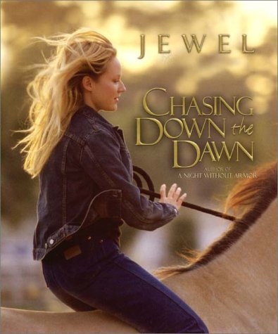 Chasing Down the Dawn: Life Stories - Jewel