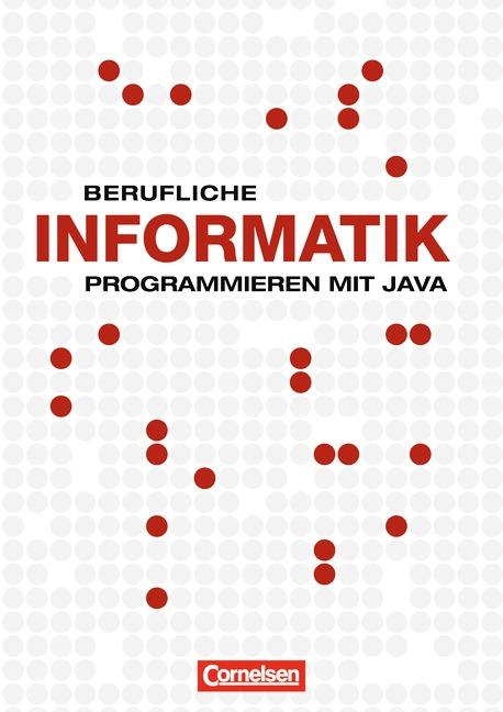 Berufliche Informatik: Programmieren mit Java: ...