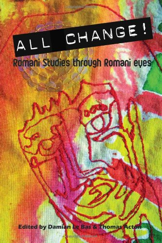 All Change!: Romani Studies Through Romani Eyes - Damian Le Bas, Thomas Acton