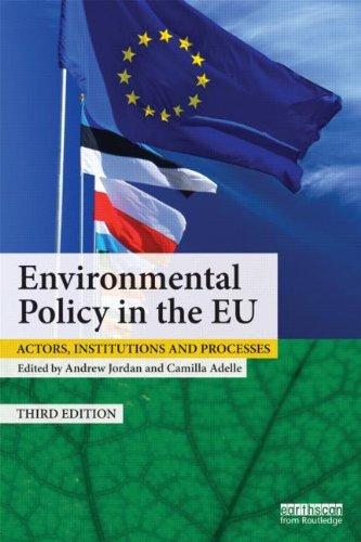 Environmental Policy in the Eu: Actors, Institu...
