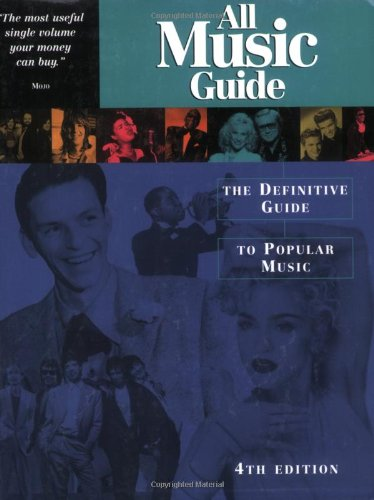All Music Guide: The Definitive Guide to Popula...