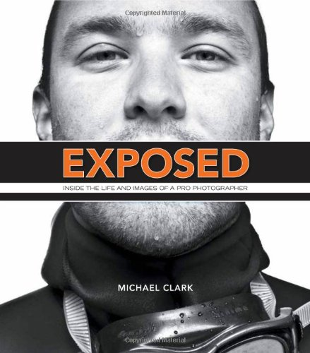 Exposed: Inside the Life and Images of a Pro Ph...