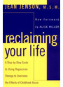 Reclaiming Your Life: A Step-by-Step Guide to Using Regression Therapy to Overcome the Effects of Childhood Abuse - Jean J. Jenson