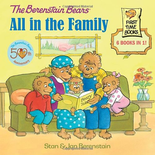 The Berenstain Bears: All in the Family - Stan Berenstain, Jan Berenstain