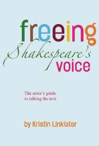 Freeing Shakespeare´s Voice: The Actor´s Guide ...