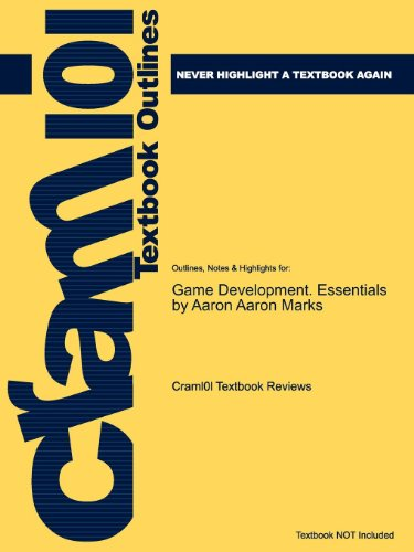 Cram101 Textbook Outlines: Outlines, Notes & Highlights for: Game Development. Essentials by Aaron Aaron Marks - Cram101 Textbook Reviews