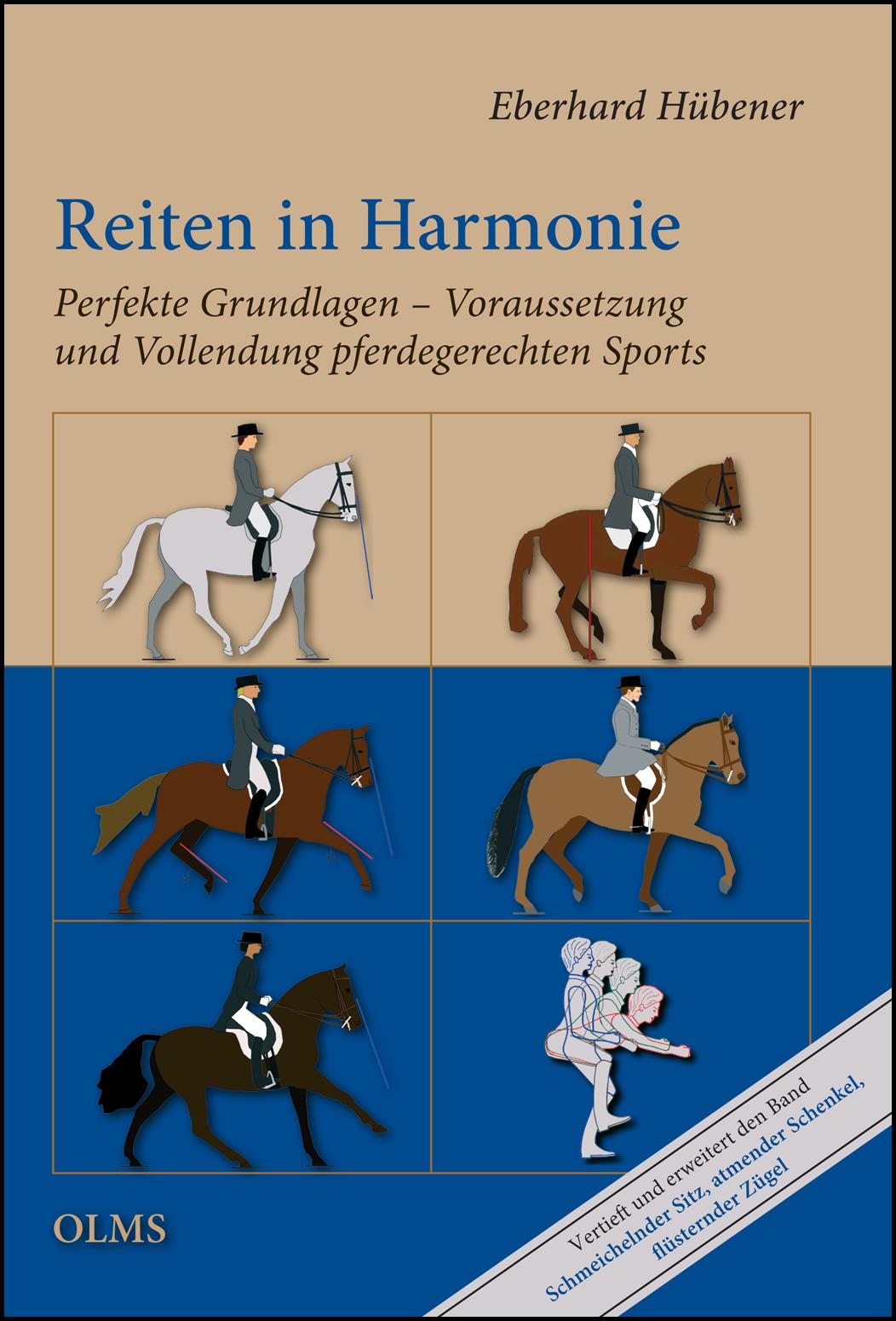 Reiten in Harmonie: Perfekte Grundlagen - Voraussetzung und Vollendung pferdegerechten Sports - Eberhard Hübener