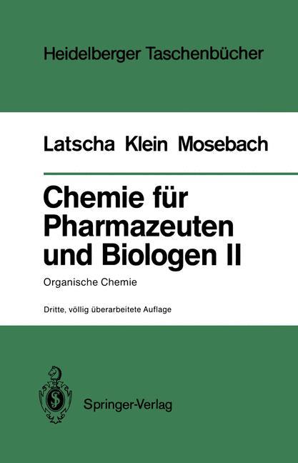 Chemie für Pharmazeuten und Biologen Band II: Organische Chemie - Hans Peter Latscha, Helmut Alfons Klein, Rainer Mosebach