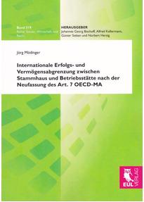 Internationale Erfolgs- und Vermögensabgrenzung zwischen Stammhaus und Betriebsstätte nach der Neufassung des Art. 7 OECD-MA - Mödinger, Jörg
