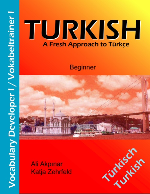 Turkish Vocabulary Developer I / Vokabeltrainer I: A Fresh Approach to Türkce - Zehrfeld, Katja