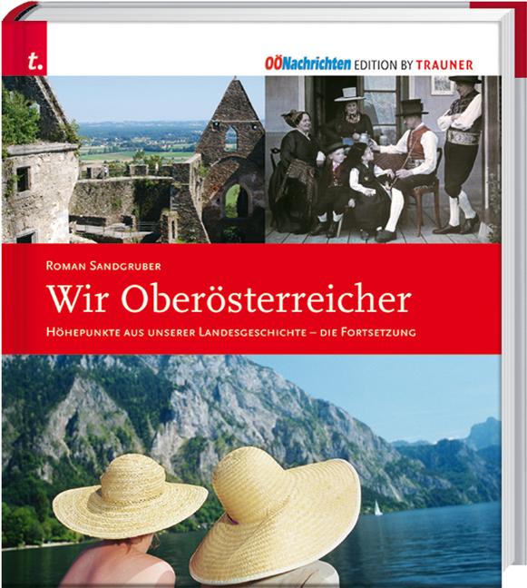 Wir Oberösterreicher: Höhepunkte aus unserer La...
