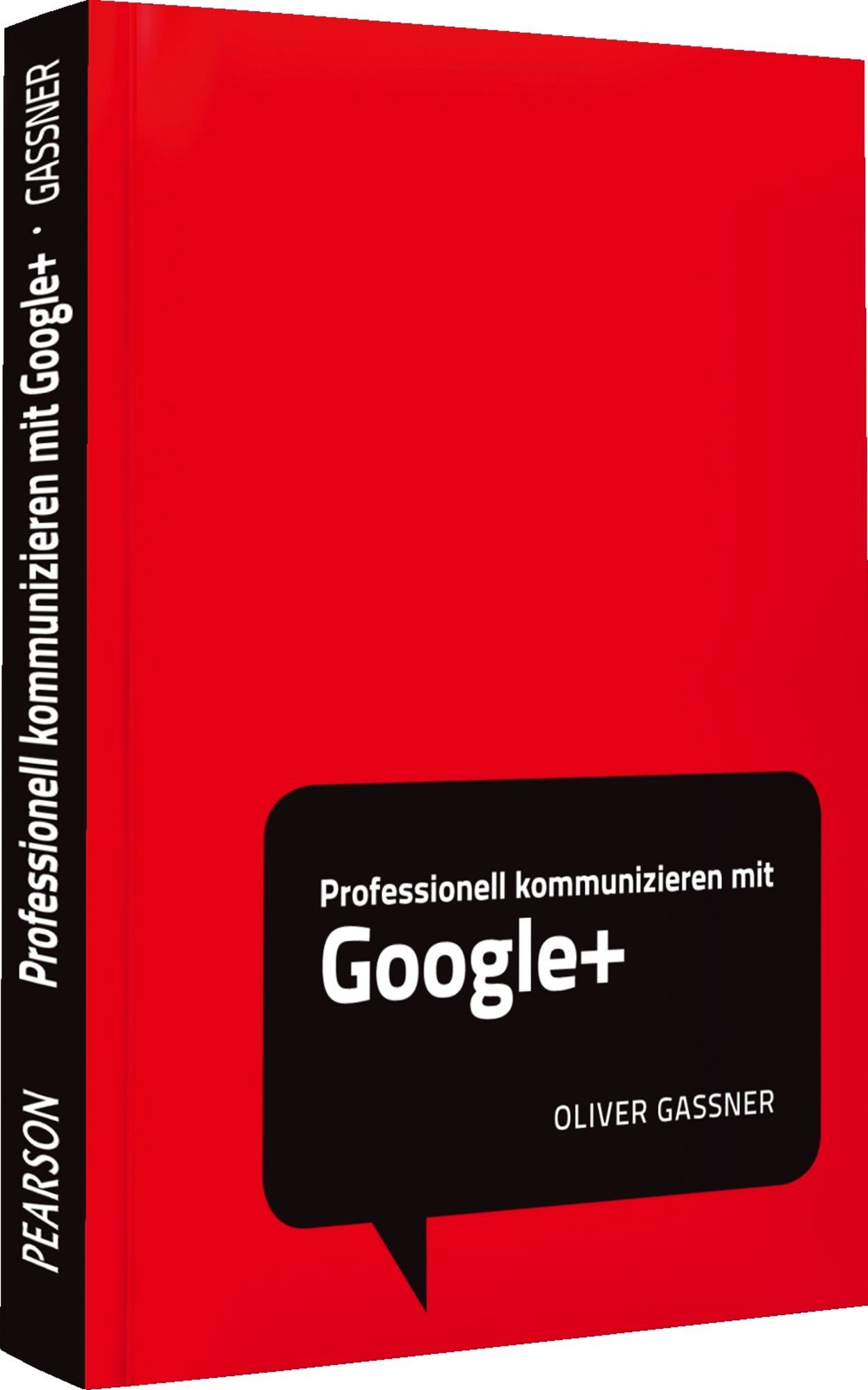 Professionell kommunizieren mit Google+: Social...
