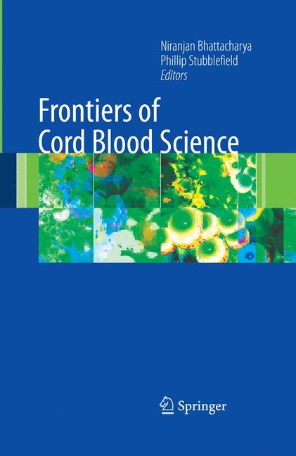 Frontiers of Cord Blood Science - Niranjan Bhattacharya, Philip Stubblefield [Hardcover]