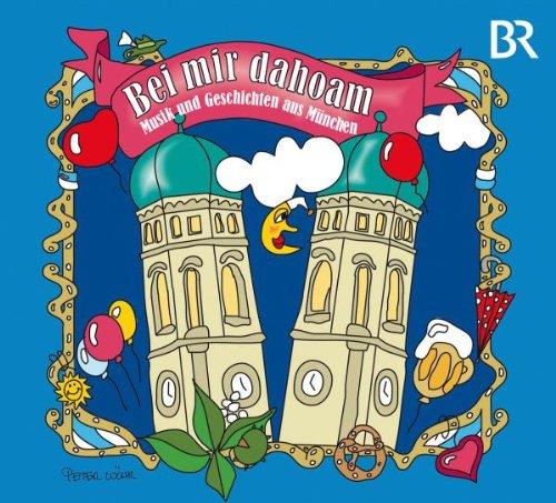Various - Bei Mir Dahoam-Musik & Geschichten Au...