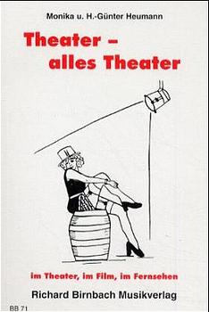 Theater, alles Theater - Heumann, Monika
