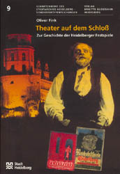 Theater auf dem Schloss: Zur Geschichte der Hei...