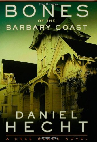 Bones of the Barbary Coast - Daniel Hecht