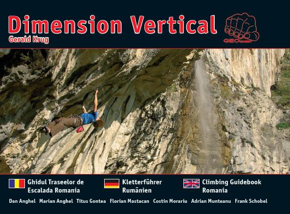Dimension Vertical: Kletterführer Rumänien - Ghidul Traselor de Escalada Romania - Climbing Guide-Book Romania - Gerald Krug [dreisprachig]
