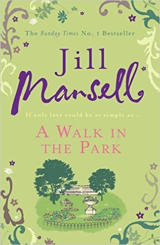 A Walk in the Park - Jill Mansell [Paperback]