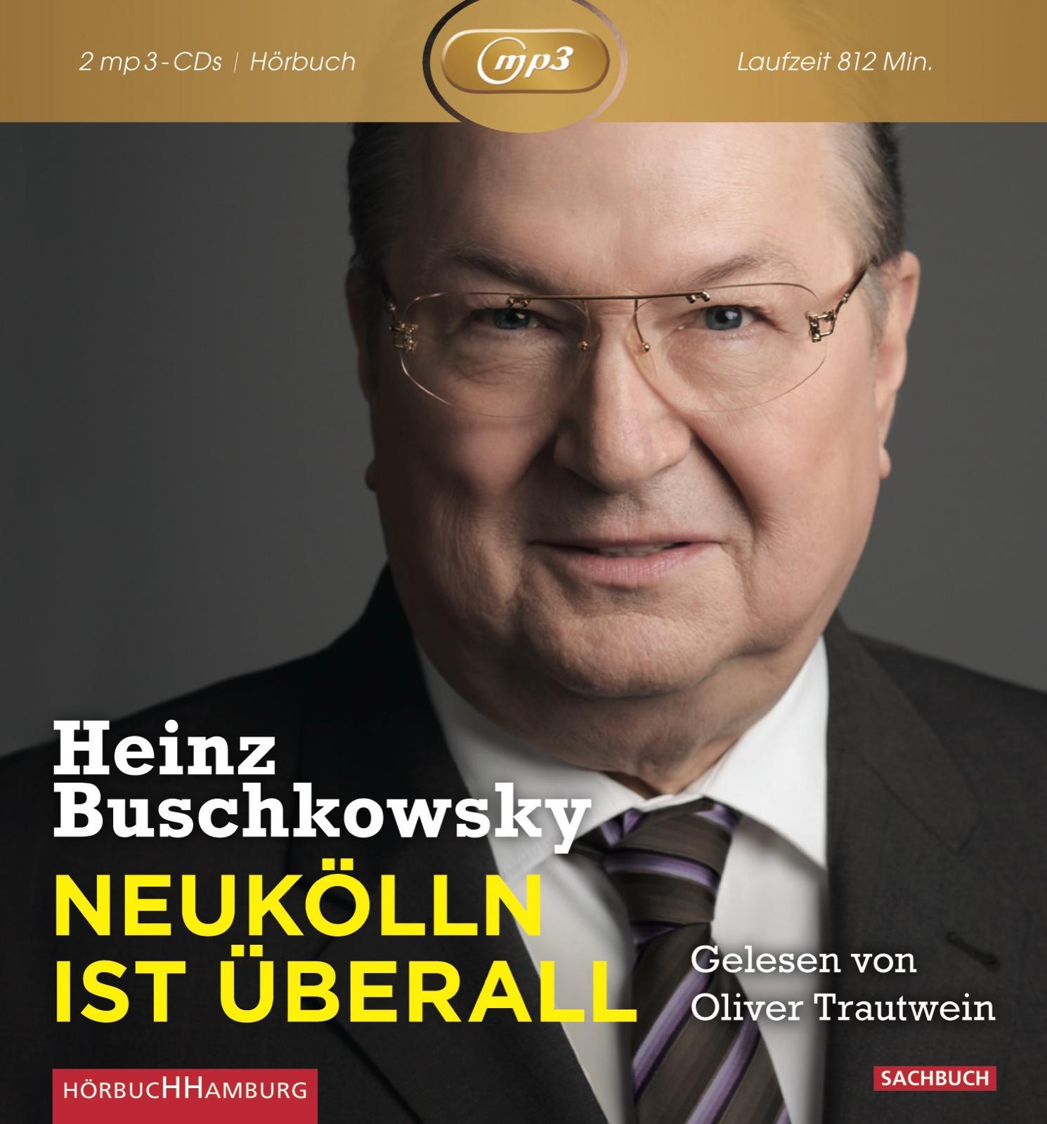 Neukölln ist überall - Heinz Buschkowsky [2 Mp3...