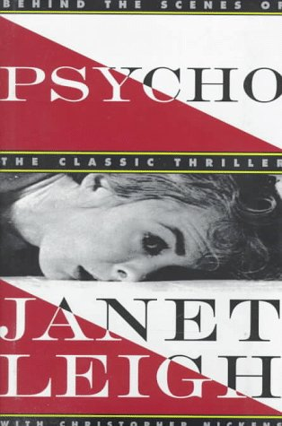 Psycho: Behind the Scenes of the Classic Thrill...