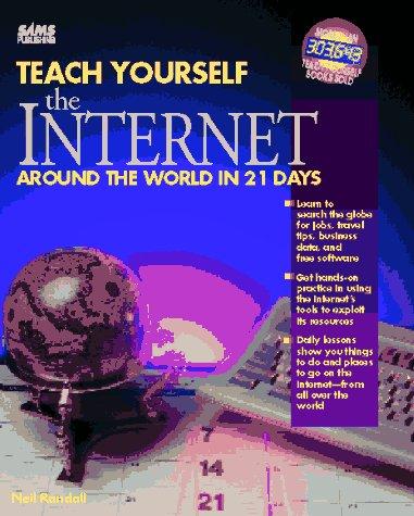 Teach Yourself the Internet Around the World in 21 Days (Sams Teach Yourself) - Randall, Neil