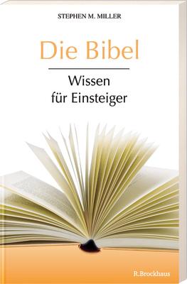 Die Bibel: Wissen für Einsteiger - Miller, Step...