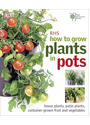 RHS How to Grow Plants in Pots - Cox, Martyn