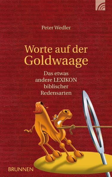 Worte auf der Goldwaage: Das etwas andere Lexik...