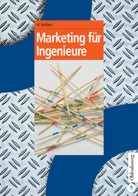 Marketing für Ingenieure - Kohlert, Helmut