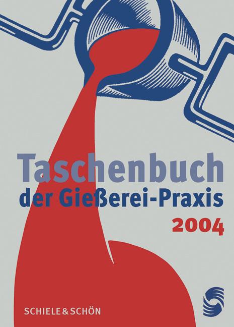 Taschenbuch der Giesserei-Praxis 2004