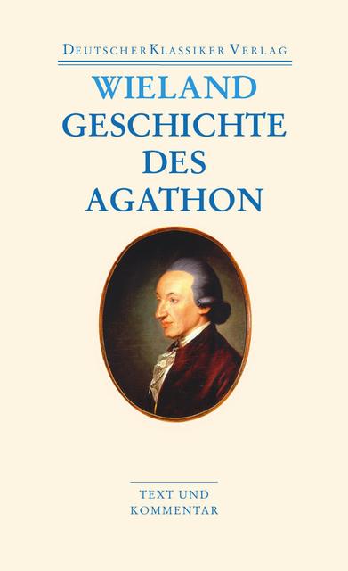 Geschichte des Agathon - Christoph Martin Wieland
