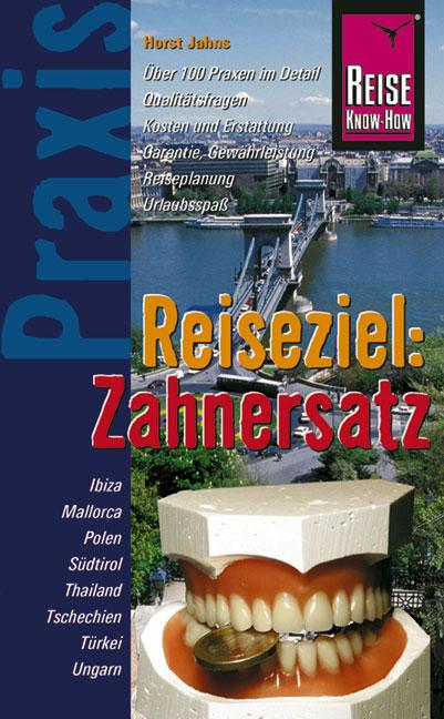 Reiseziel: Zahnersatz: Praxis-Ratgeber. Über 10...