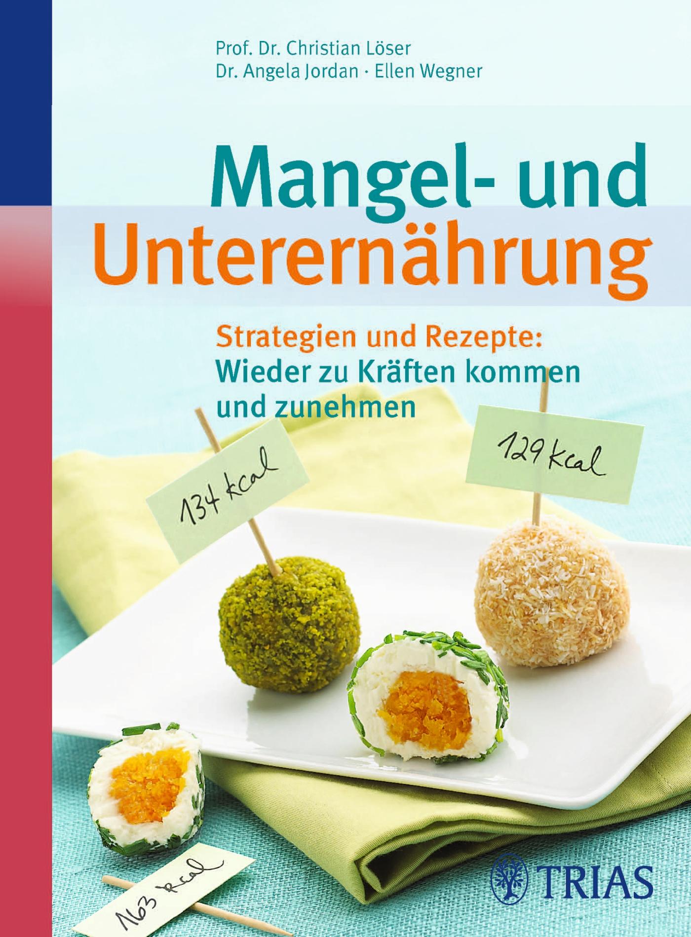 Mangel- und Unterernährung: Strategien und Rezepte: Wieder zu Kräften kommen und zunehmen - Christian Löser [Broschiert]