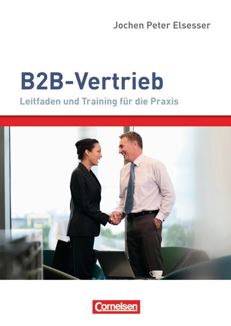 Verkaufskompetenz: B2B-Vertrieb: Leitfaden und ...