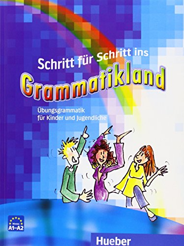 Schritt für Schritt ins Grammatikland: Deutsch ...