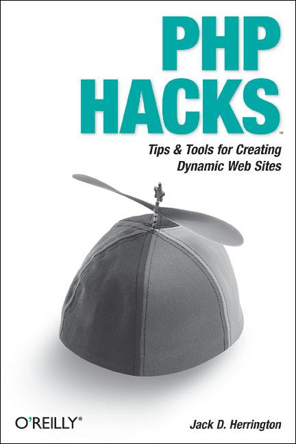 PHP Hacks: Tips & Tools for Creating Dynamic We...