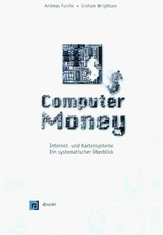 Computer Money. Zahlungssysteme im Internet - F...