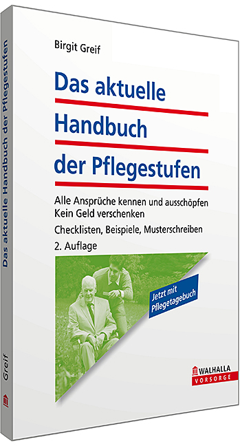 Das aktuelle Handbuch der Pflegestufen: Alle An...