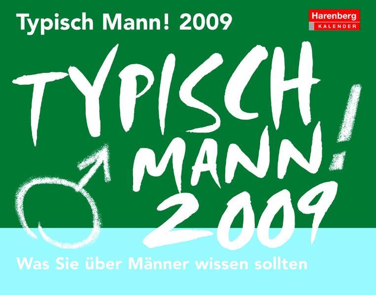 Typisch Mann 2009. Was Sie über Männer wissen s...