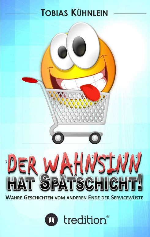 Der Wahnsinn hat Spätschicht!: Wahre Geschichte...