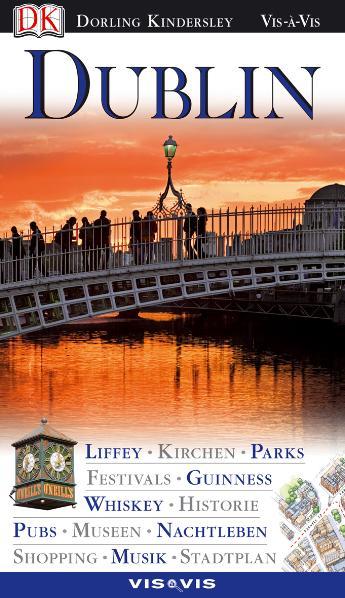 Vis a Vis Reiseführer Dublin: Liffey. Kirchen. ...