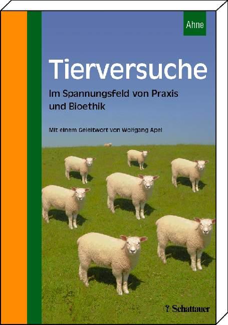 Tierversuche: Im Spannungsfeld von Praxis und B...