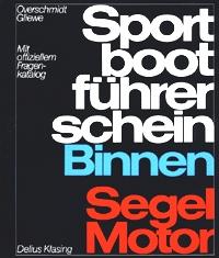 Sportbootführerschein: Binnen, Segel, Motor - M...